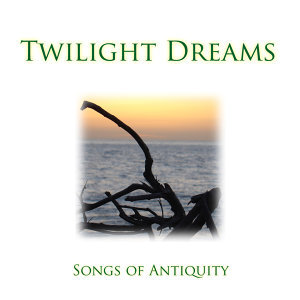 Twilight Dreams - Songs of Antiquity