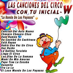 Las Canciones del Circo Con Tu Inicial: W