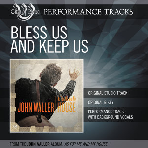 Bless Us And Keep Us (Performance Track)