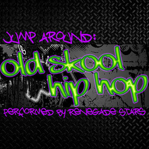 Jump Around: Old Skool Hip Hop