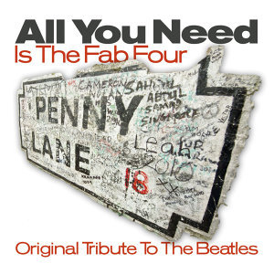 All You Need Is The Fab Four - Original Tribute to The Beatles