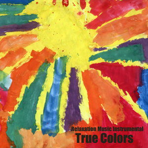 Instrumental Relaxation Music: True Colors