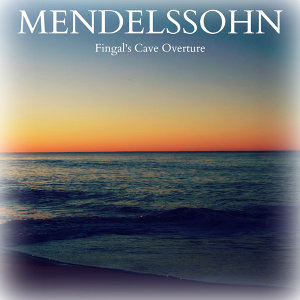 Mendelssohn - Fingal's Cave: Overture