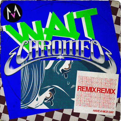 Wait - Chromeo Remix