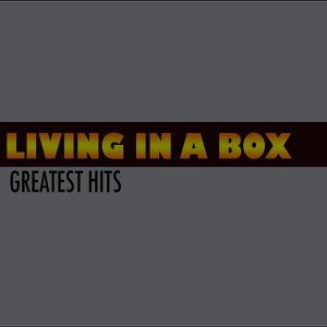 Living in a Box - Greatest Hits