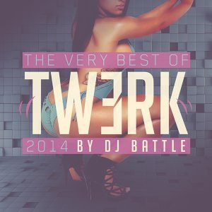 The Very Best of Twerk 2014