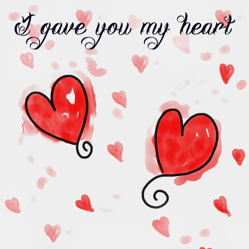 I gave you my heart