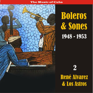 The Music of Cuba / Boleros & Sones / Recordings 1948 - 1950, Vol. 2