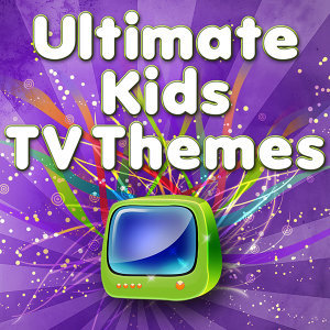 Ultimate Kids TV Themes