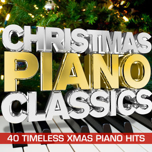 Christmas Piano Classics - 40 Timeless Xmas Piano Hits