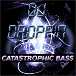 Bass Mekanik Presents: DJ Droppin' Catastrophic Bass