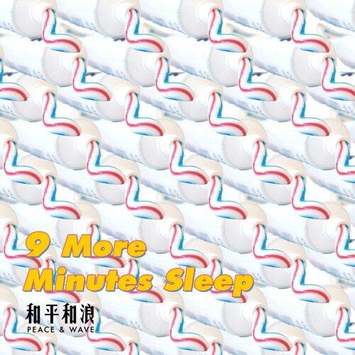 9 more minutes sleep
