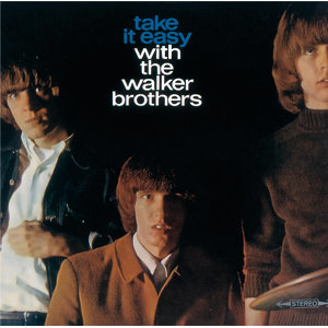 Take It Easy With The Walker Brothers - Digitally Remastered