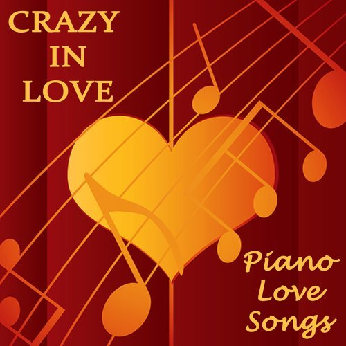Piano Love Songs, Love Songs - Crazy in Love - Piano Love Songs - KKBOX
