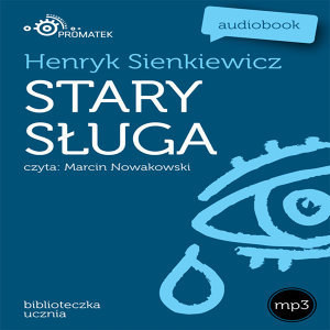 Henryk Sienkiewicz: Stary sluga