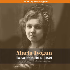 Great Opera Singers - Maria Ivogun / Recordings 1916 - 1932