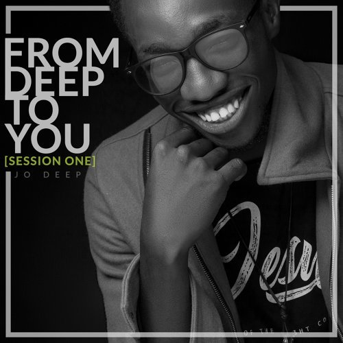 From Deep to You (Session One)
