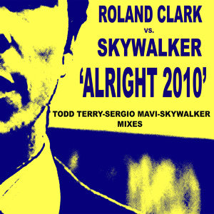"""Alright"" 2010 Sergio Mavi & Todd Terry Mixes"