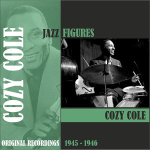 Jazz Figures / Cozy Cole (1944-1945)