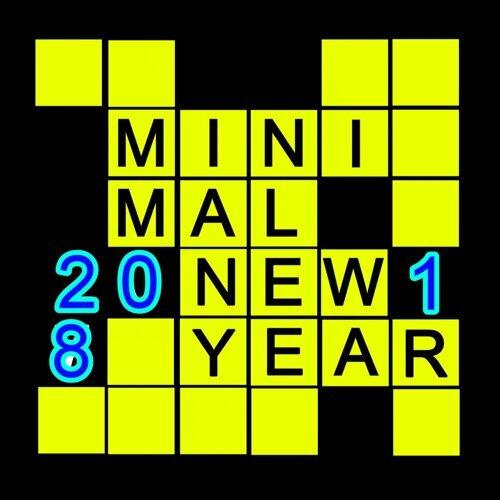 MINIMAL NEW YEAR 2 0 1 8