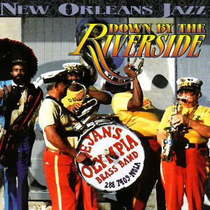 Down By the Riverside & Other New Orleans Jazz Classics
