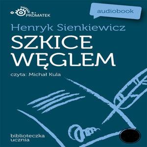 Henryk Sienkiewicz: Szkice weglem