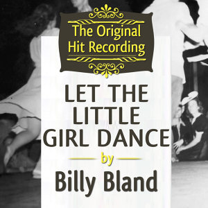 The Original Hit Recording - Let the Little Girl Dance