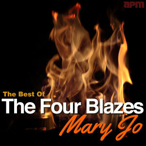 Mary Jo - The Best of the Four Blazes