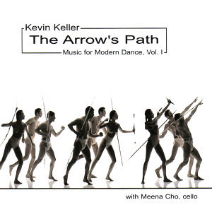 The Arrow's Path - Music for Modern Dance, Vol. I