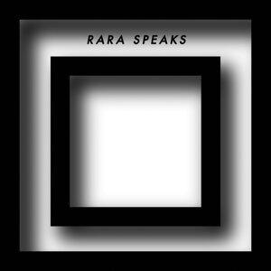 Rara Speaks