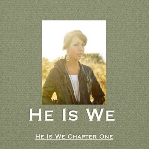 He Is We Chapter One