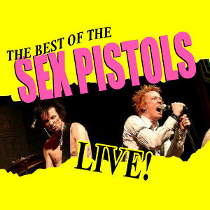 The Best of Sex Pistols (Live in Concert)