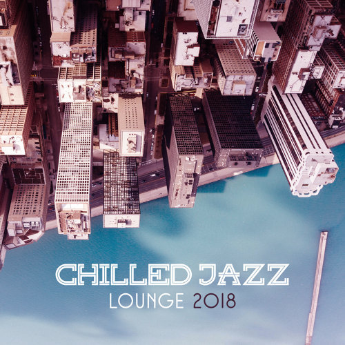 Chilled Jazz Lounge 2018