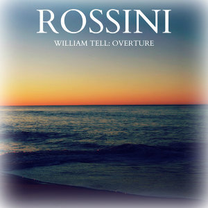 Rossini - William Tell: Overture