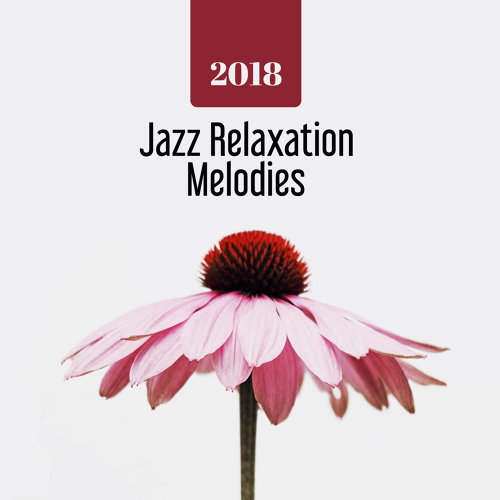 2018 Jazz Relaxation Melodies