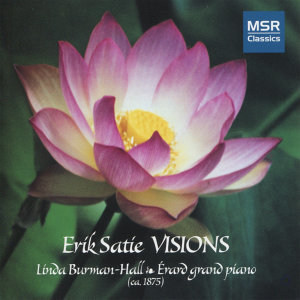 Satie: Piano Visions (Erard Grand Piano)