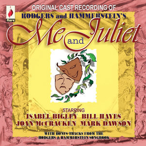 Rodgers and Hammerstein's Me and Juliet