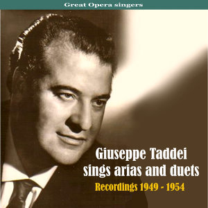 Great Opera singers: Giuseppe Taddei Sings Arias and Duets, Recordings 1949 - 1954
