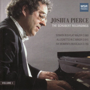 Joshua Pierce - The Schubert Recordings, Vol. 1