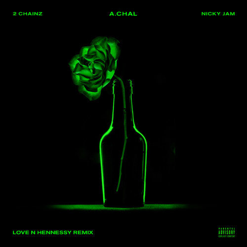 Love N Hennessy (Remix) [feat. 2 Chainz & Nicky Jam]