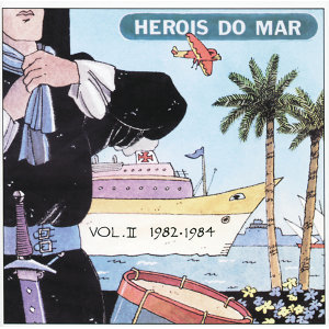 Heróis Do Mar Vol. II (1982-1984)