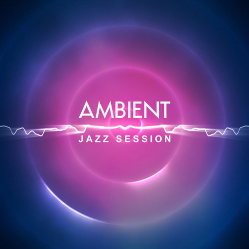 Ambient Jazz Session