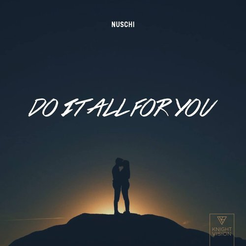 Do It All For You
