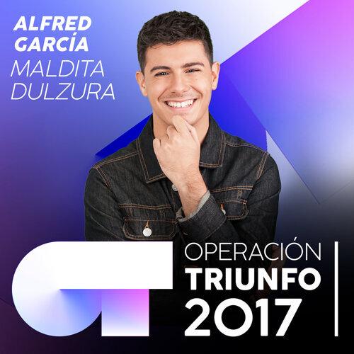 Maldita Dulzura - Operación Triunfo 2017