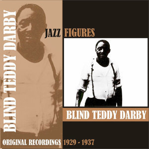 Jazz Figures / Blind Teddy Darby, (1929 - 1937)