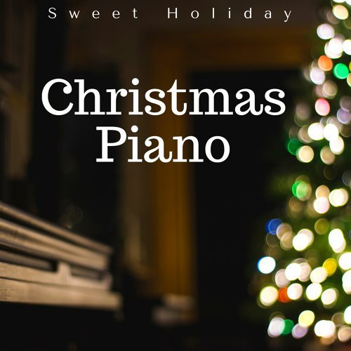 Christmas Piano: Sweet Holiday, Piano Music, Relaxing Sounds for Christmas Break