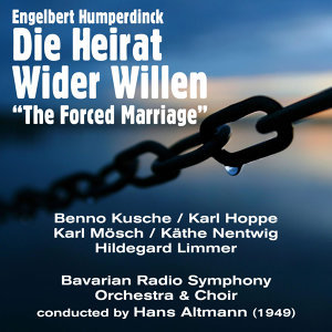 "Engelbert Humperdinck: Die Heirat Wider Willen ""The Forced Marriage"" (1949)"