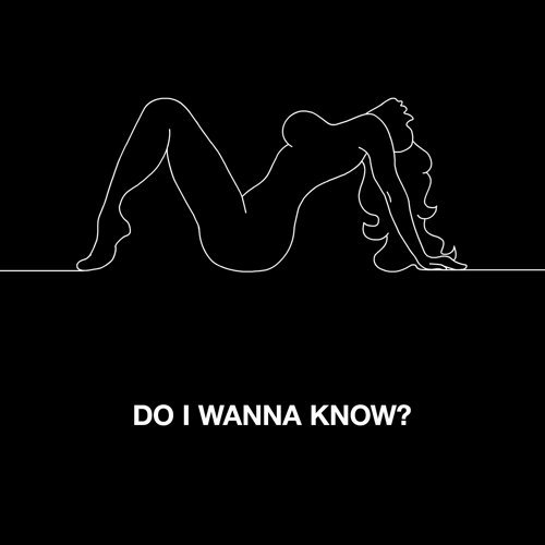 Do I Wanna Know?