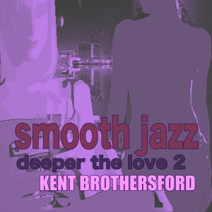Smooth Jazz Deeper The Love 2