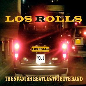 Los Rolls, The Spanish Beatles Tribute Band Vol.1
